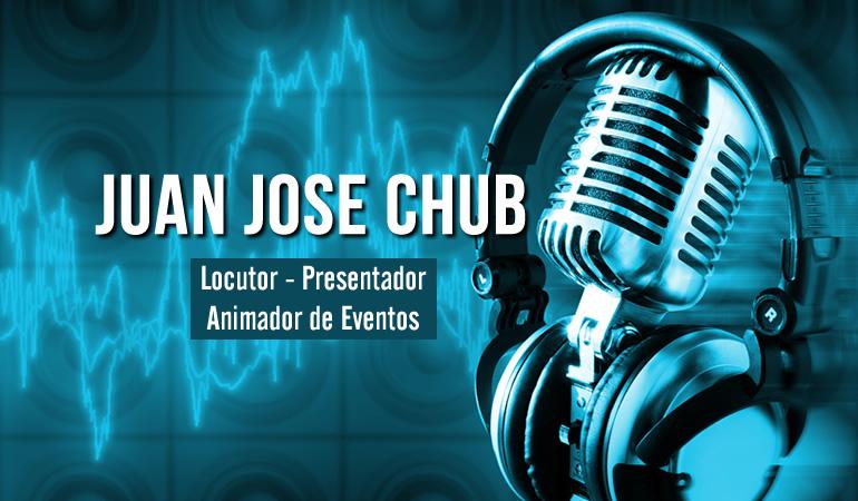 Juan José Chub - Locutor